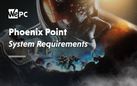 Phoenix Point System Requirements
