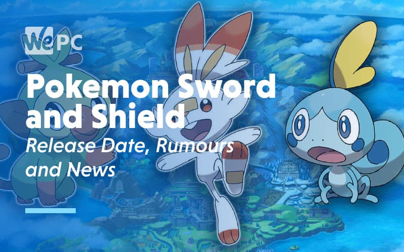 Pokemon Sword and Shield Release Date Rumours and News