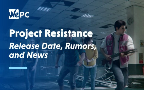 Project Resistance Release Date Rumours and News