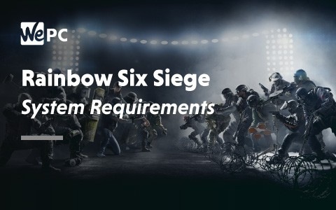 Rainbow Six Siege System Requirements