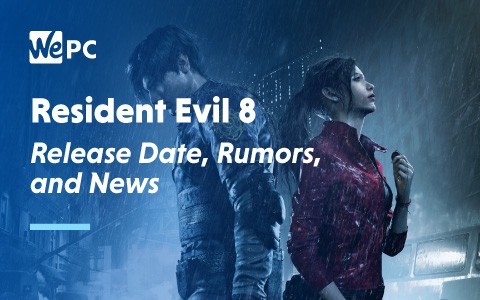 Resident Evil 8 Release Date Rumours and News