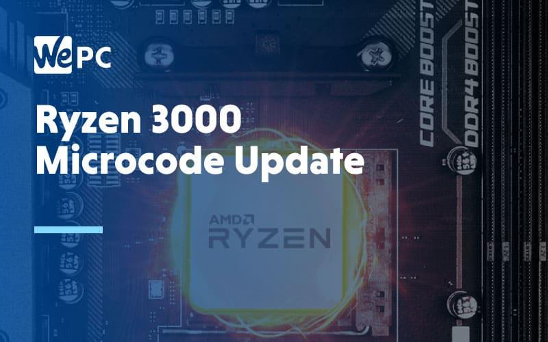Ryzen 3000 Microcode update