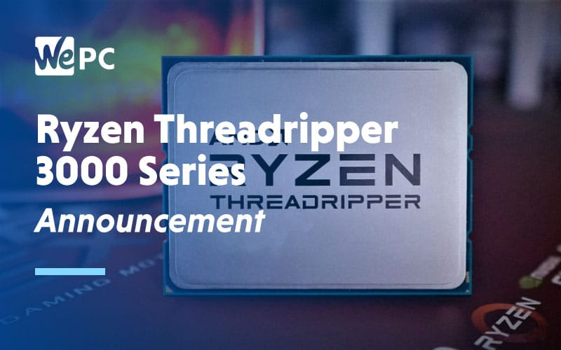 Ryzen Threadripper 3000 series