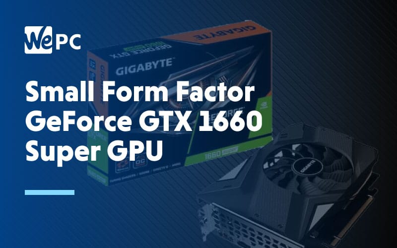 Small Form Factor GeForce GTZ 1660 Super GPU