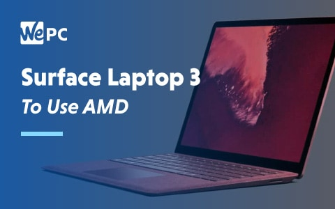 Surface Laptop 3 To use AMD 1