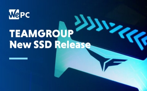 TEAMGROUP New SSD Release 1