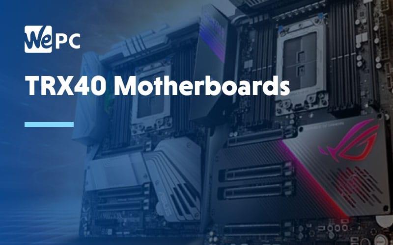 TRX40 Motherboards