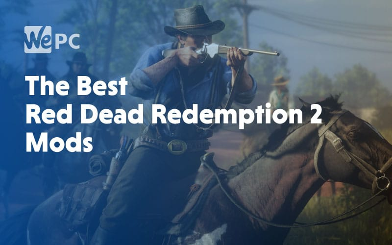 The Best Red Dead 2 Redemption Mods