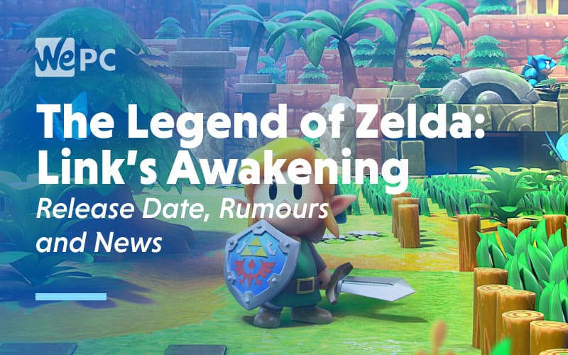 The Legend of Zelda Links Awakening Release Date Rumours and News