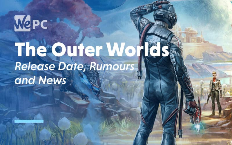 The Outer Worlds Release Date Rumours and News