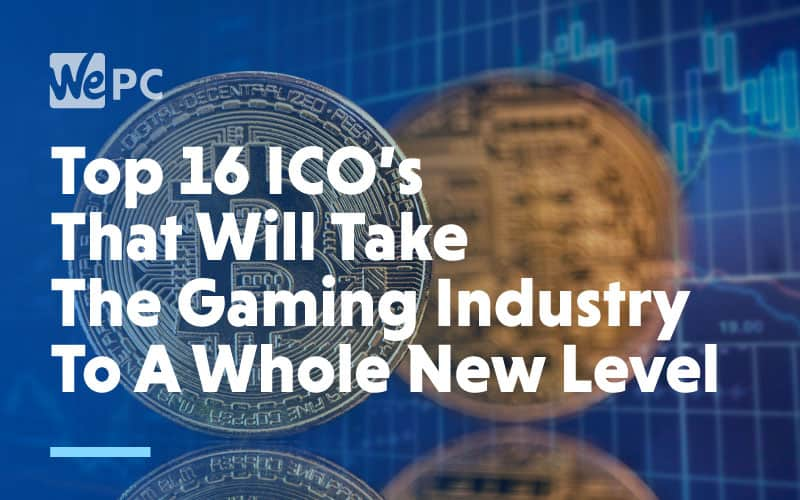 Top 16 ICOs That Will Take The Gaming Industry To A Whole New level