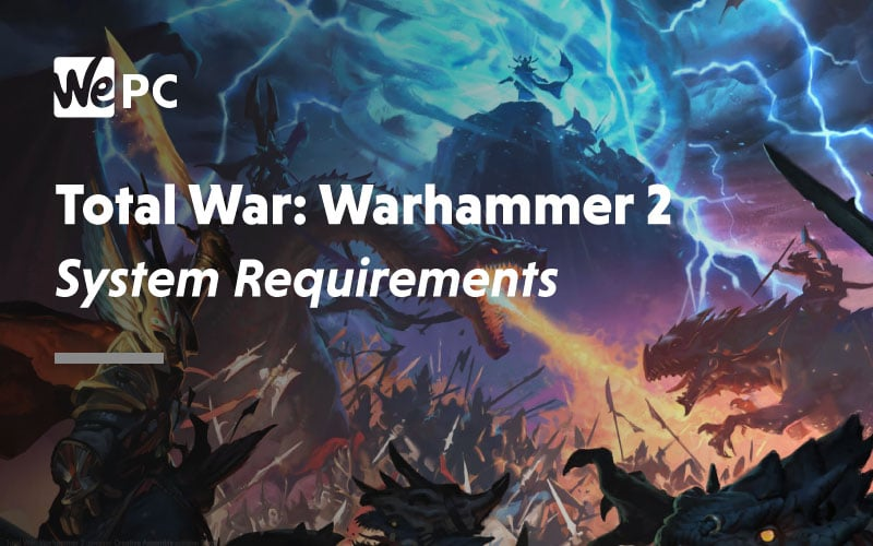 Total Warhammer 2 System Requirements