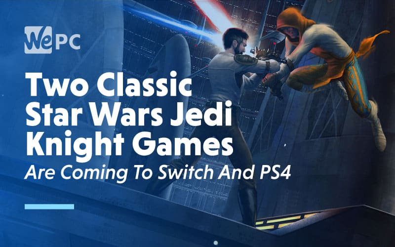 Two Classic Star Wards Jedi Knight Games Are Coming To Switch and PS4