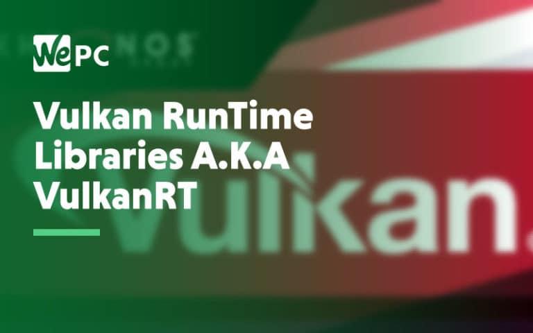 Vulkan Runtime Libraries AKA VulkanRT