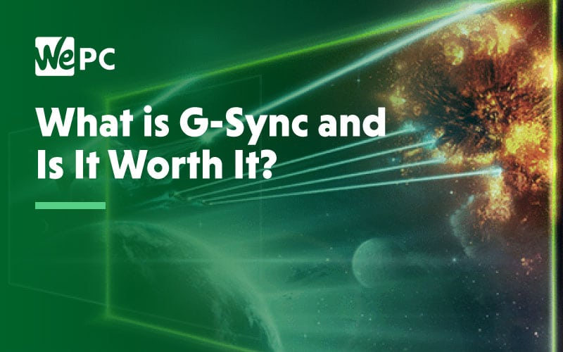 WHat is G Sync and is it worth it
