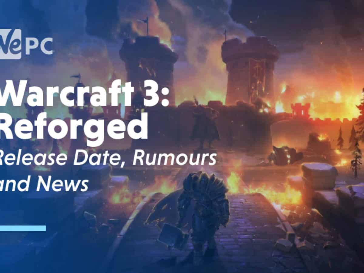 Warcraft 3 Reforged Release Date Rumors And News Wepc Let S
