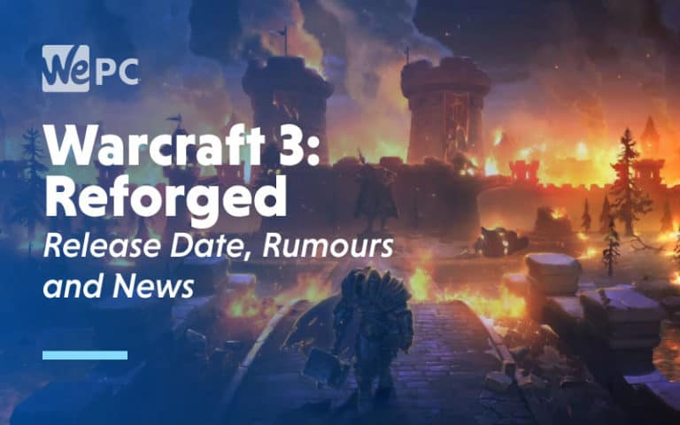 Warcraft 3 Reforged Release Date Rumours and News