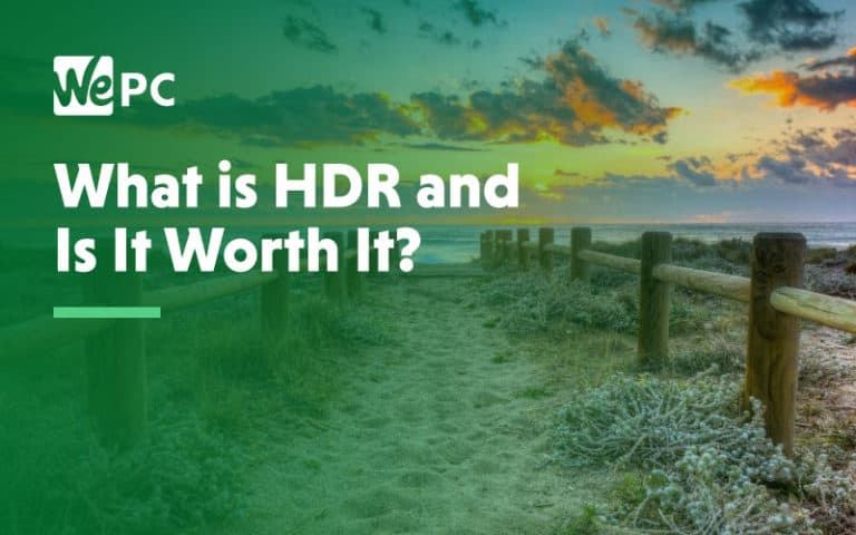 What is HDR and is it worth it