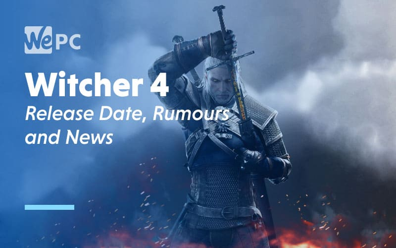 Witcher 4 Release Date Rumours and News