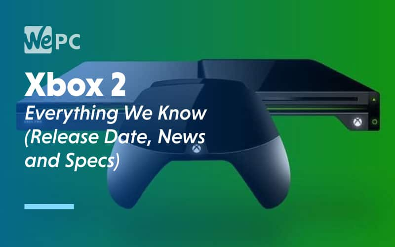 Xbox 2 Everything We know Release Date News and Specs