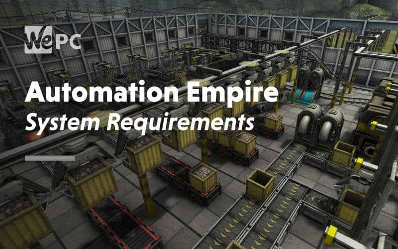 large Automation Empire System Requirements