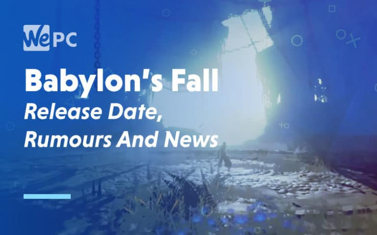 large Babylons Fall Release Date Rumours and News