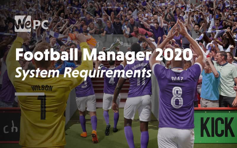 large Football Manager 2020 System Requirements