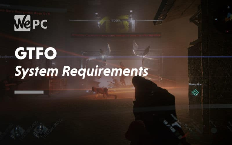 large GTFO System Requirements
