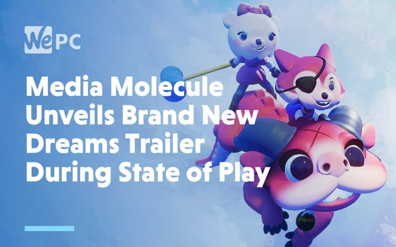 large Media Molecule Unveils Brand New Dreams Trailer During State of Play