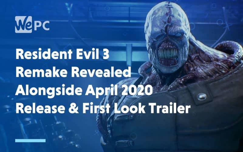 large Resident Evil 3 Remake Revealed Alongside April 2020 Release First Look Trailer