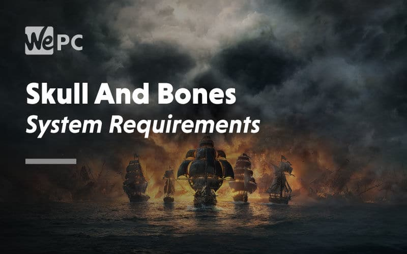 large Skull and Bones System Requirements