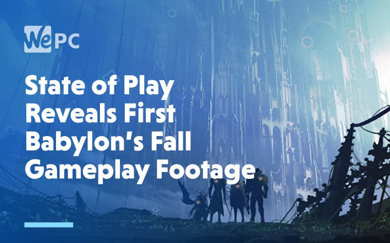 large State of Play Reveals First Babylons Fall Gameplay Footage