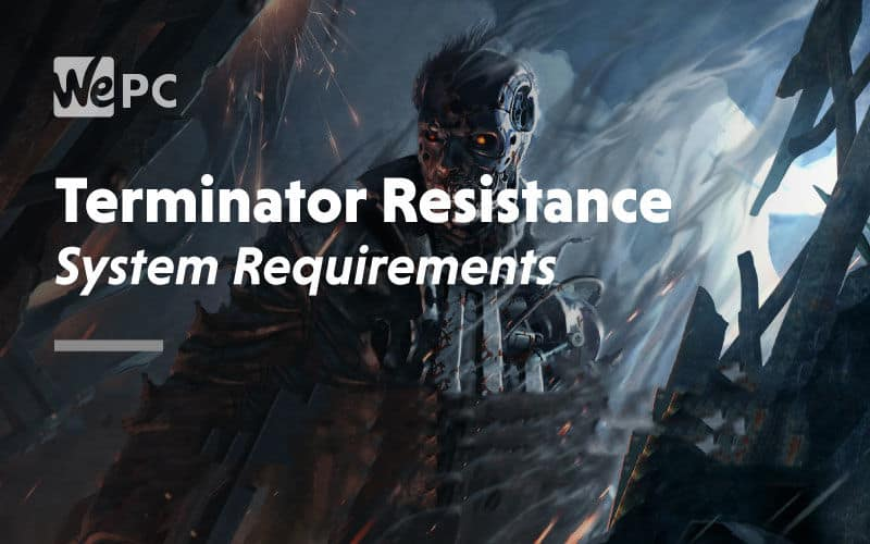 large Terminator Resistance System Requirements