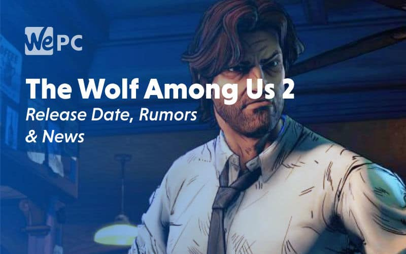 large The Wolf Among Us 2 Release Date Rumors and News