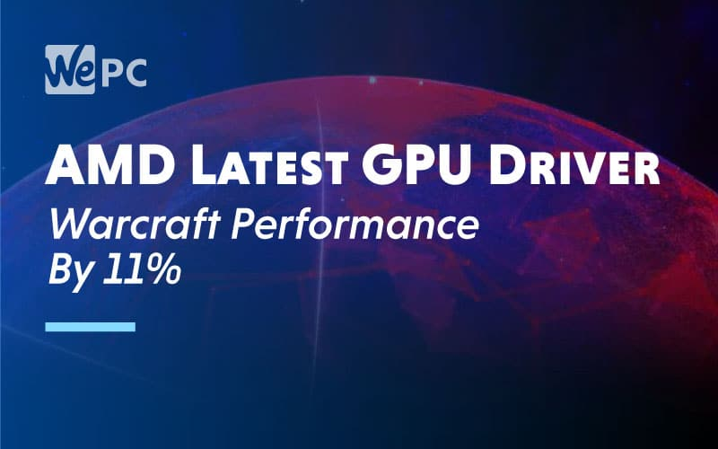 AMD GPU Driver Warcraft Performance