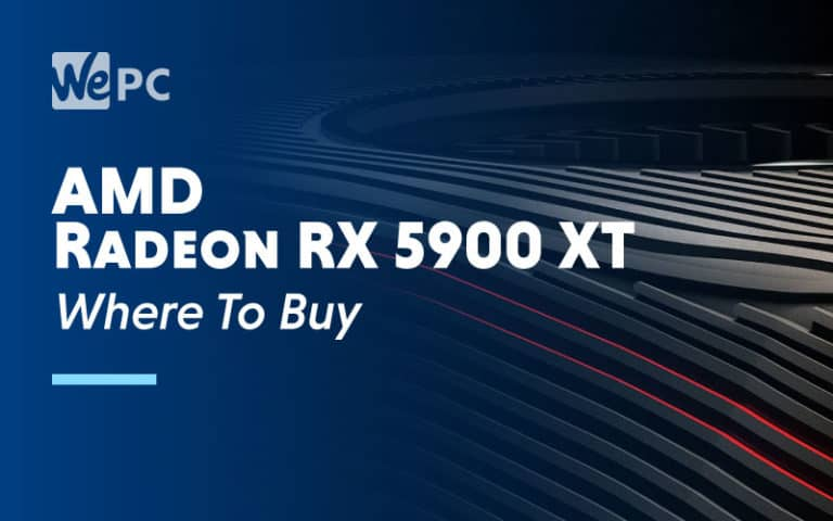 AMD Radeon RX 5900 XT Where To Buy