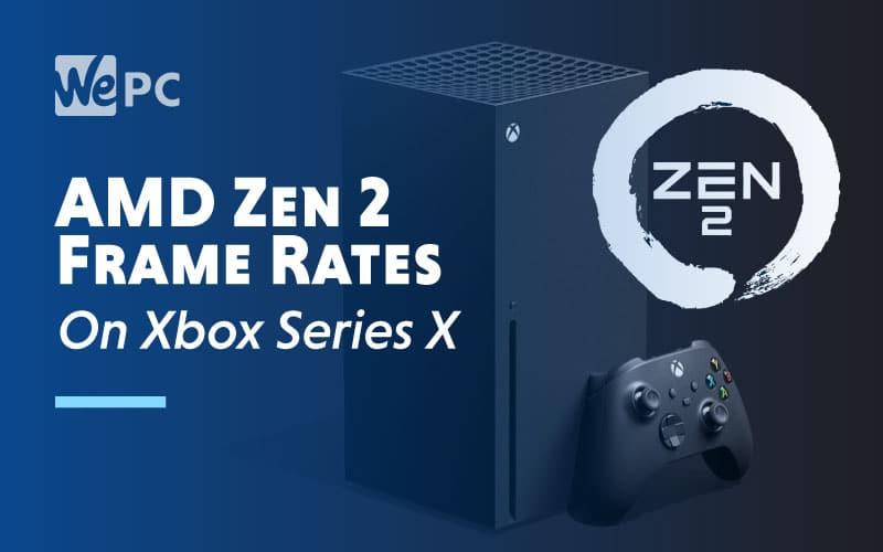 AMD Zen 2 Frame Rates On Xbox Series X