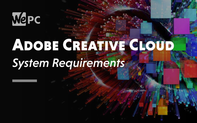 Adobe Creative Cloud System Requirement