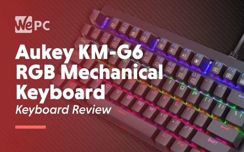 Aukey KM G6 RGB Mechanical Keyboard Keyboard Review