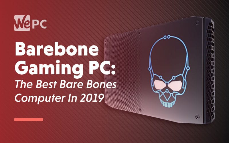 BareBone Gaming PC The Best Bare Bones Computer in 2019