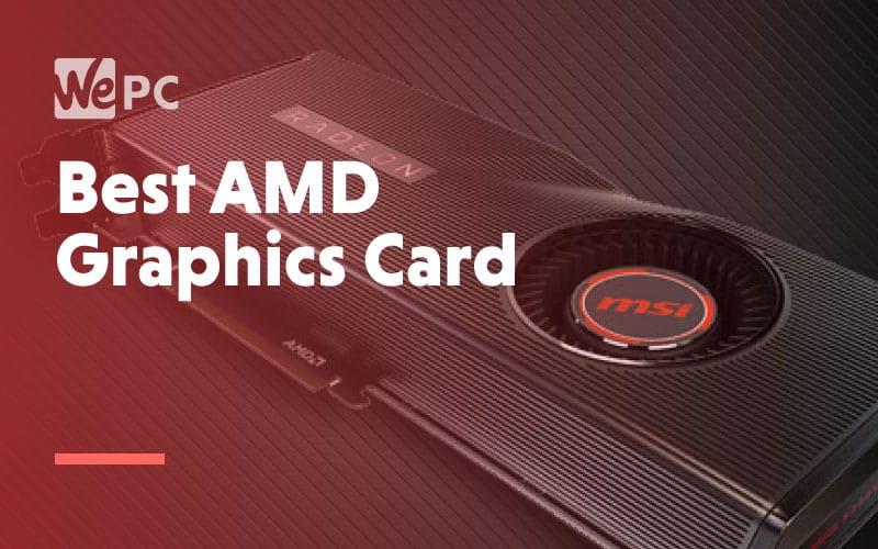 Best AMD Graphics Card