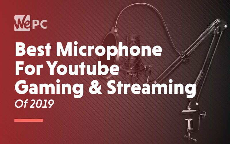Best Microphone for youtube gaming and streaming of 2019
