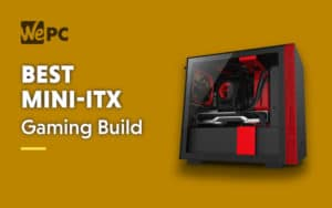 Best Mini ITX Gaming PC Build