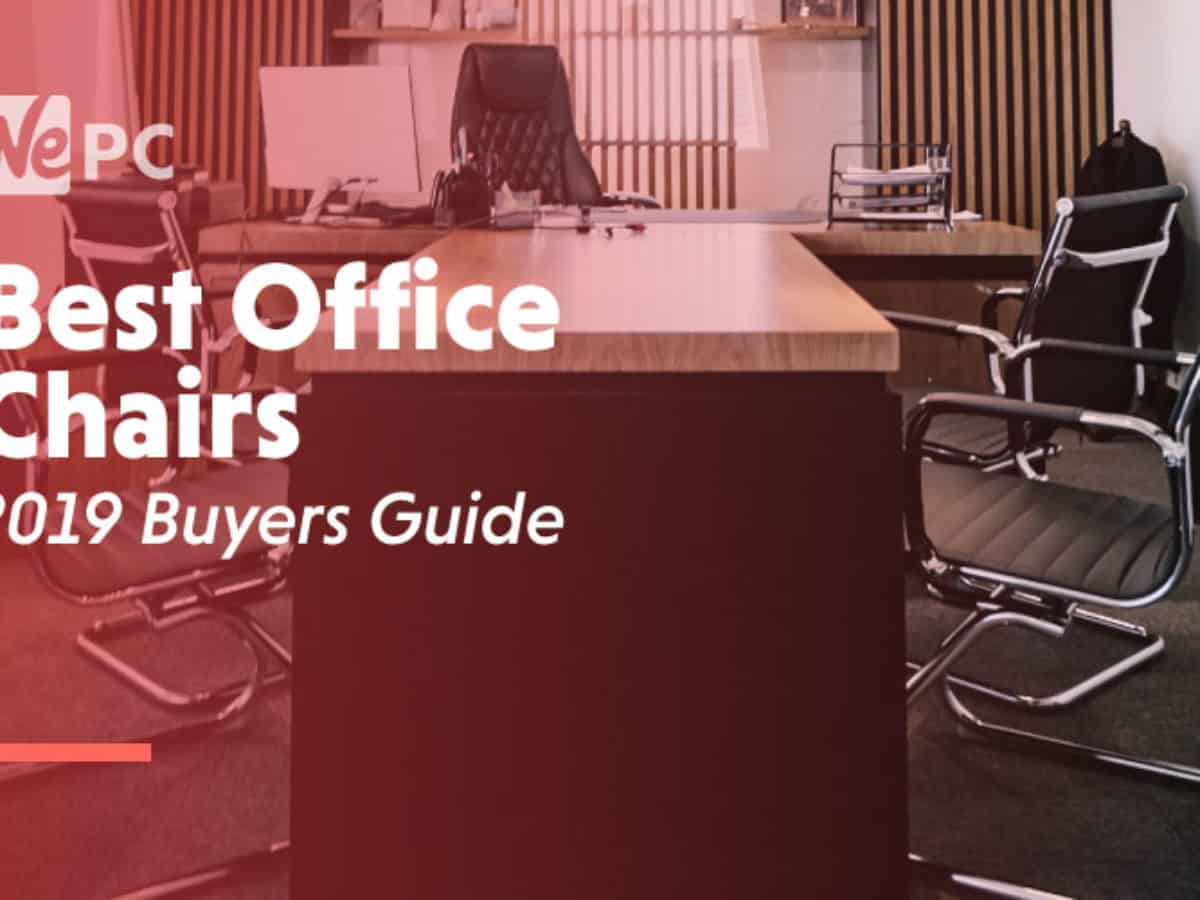 Best Office Chairs 2020 Buyers Guide