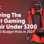 Buying The Best Gaming Chair Under 200 Dollars Top 10 Budget Picks in 2019