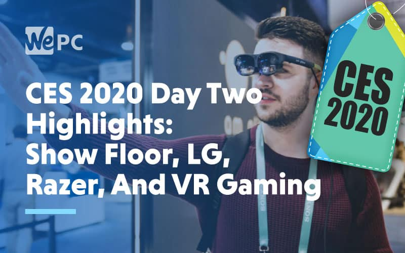 CES 2020 Day Two Highlights Show Floor LG Razer and VR Gaming