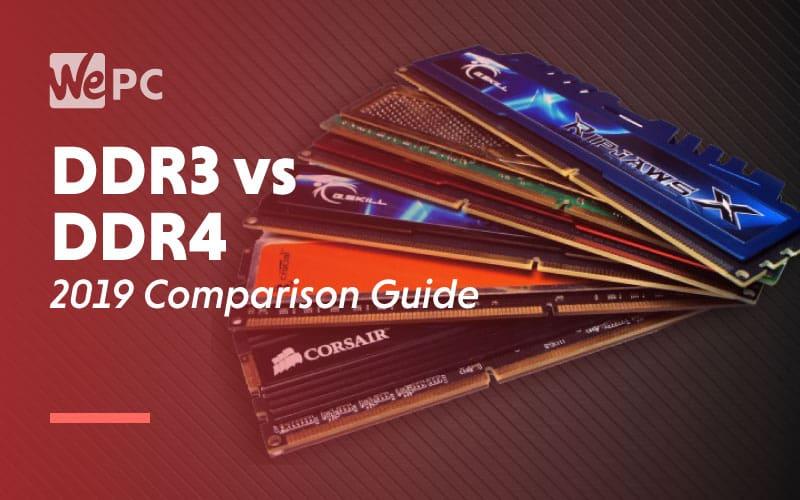 DDR3 vs DDR4 2019 Comparison Guide