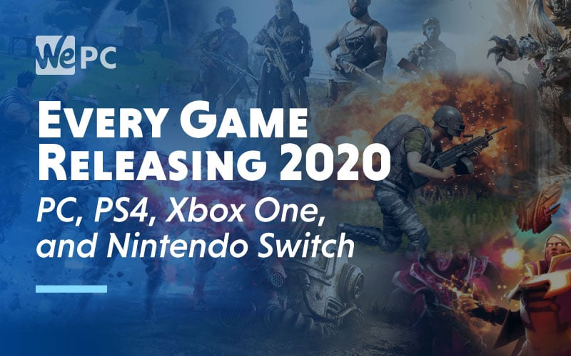 Every Game Releasing on PC PS4 Xbox One and Nintendo Switch in 2020 and Beyond