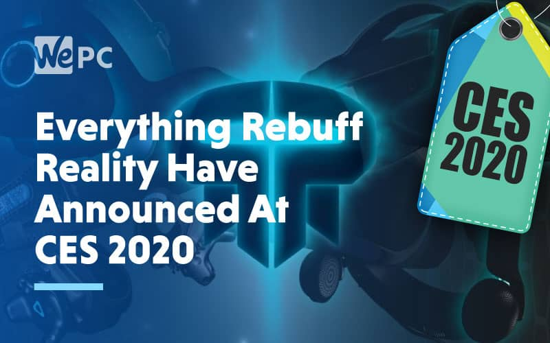 Everything Rebuff Reality Have Announced At CES 2020