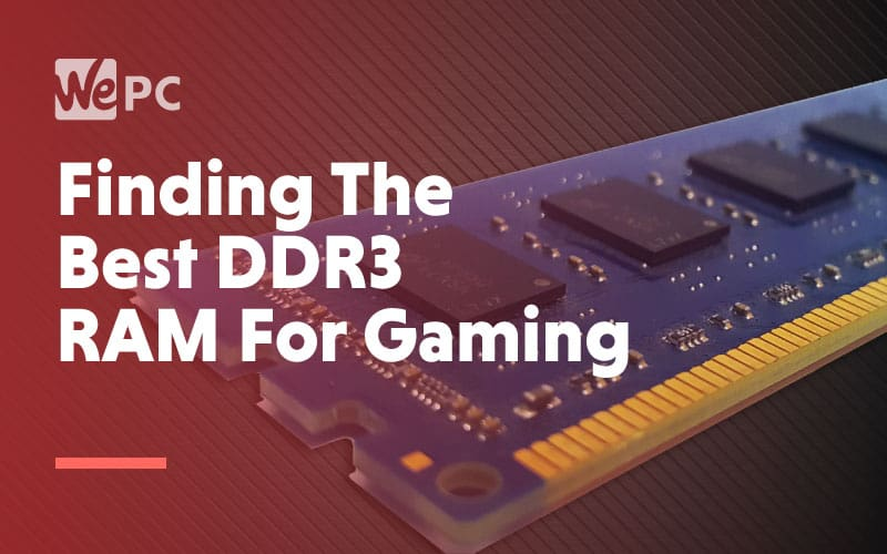 Finding The Best DDR3 Ram For Gaming